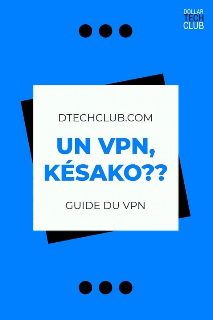 Guide du VPN Dollar Tech Club