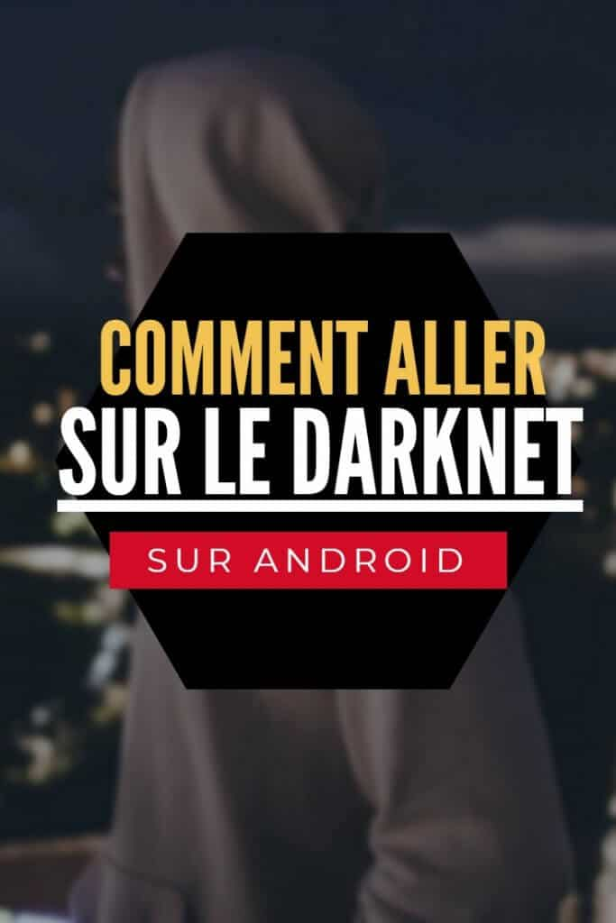 comment aller sur le darknet sur android