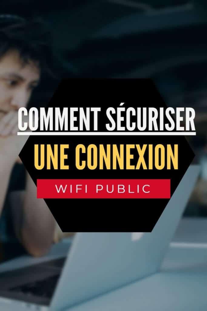 sécuriser connexion wifi publique