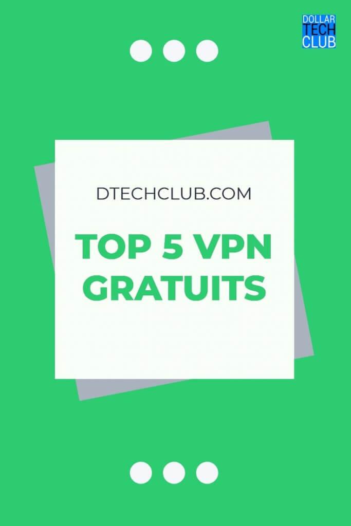 top 5 vpn gratuits
