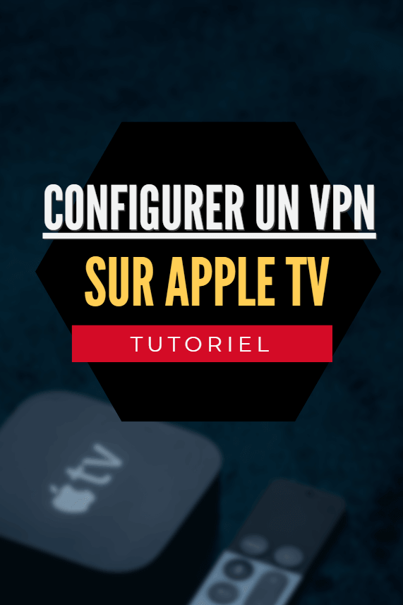 configurer un vpn sur apple tv
