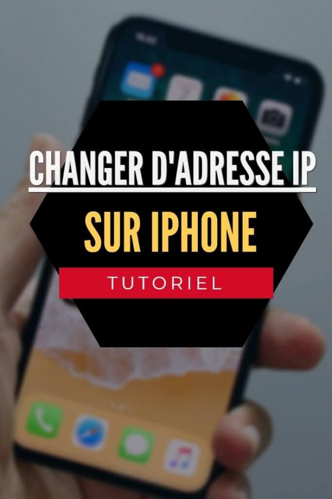 changer d'adresse ip sur iphone