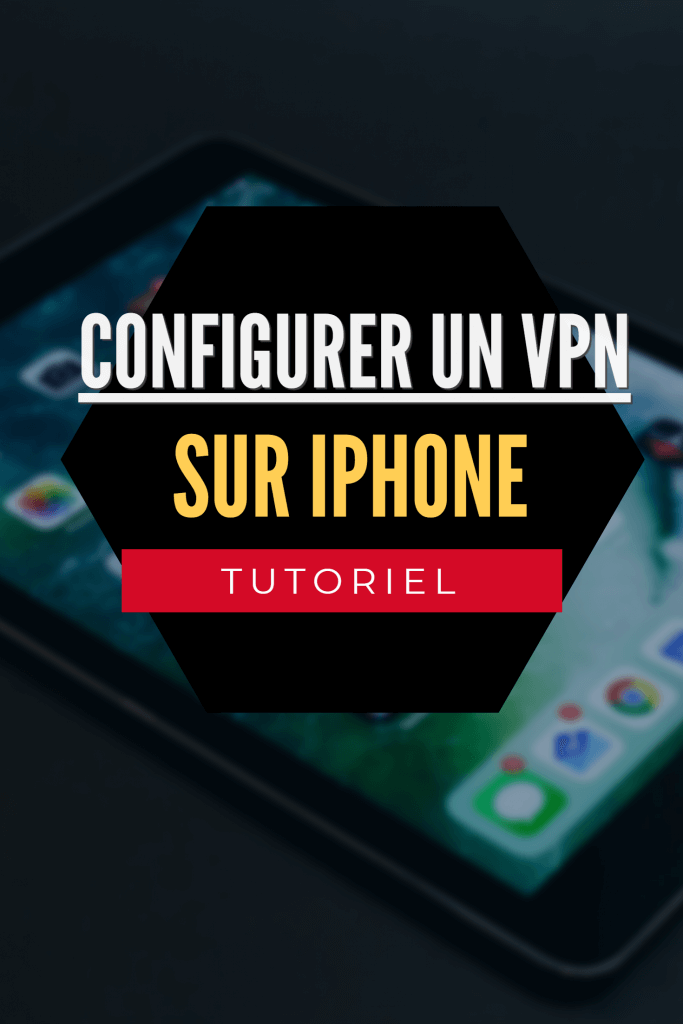 Configurer un VPN sur iPhone